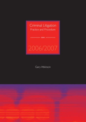 9781905391165: Criminal Litigation 2006/2007: Practice and Procedure
