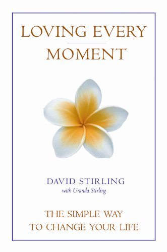 9781905398232: Loving Every Moment: The Simple Way to Change Your Life