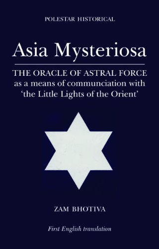 9781905398270: Asia Mysteriosa: The Oracle of Astral Force as a Means of Communication with The Little Lights of the Orient (Polair Historical)