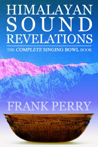9781905398317: Himalayan Sound Revelations: The Complete Tibetan Singing Bowl Book