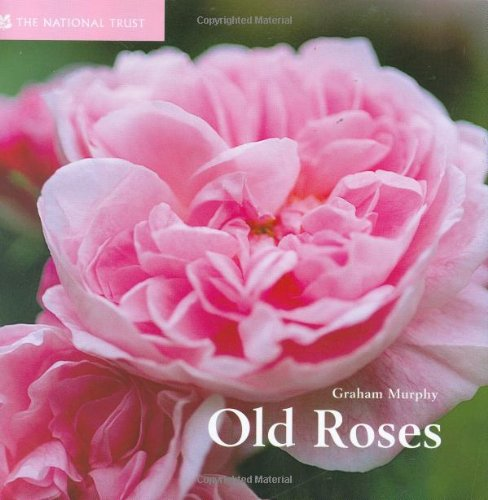 Old Roses (Gardens by Design): Murphy, Graham