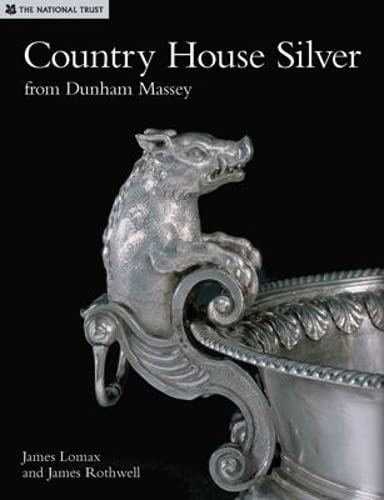 9781905400447: Country House Silver: from Dunham Massey
