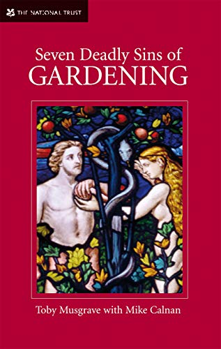 9781905400461: Seven Deadly Sins of Gardening: With the Vices and Virtues of its Gardeners