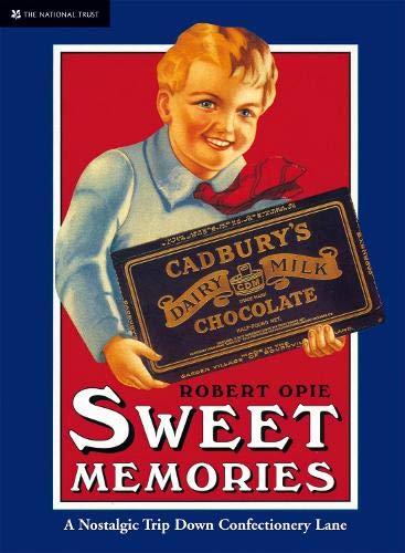 Sweet Memories : A Nostalgic Trip Down: Robert Opie
