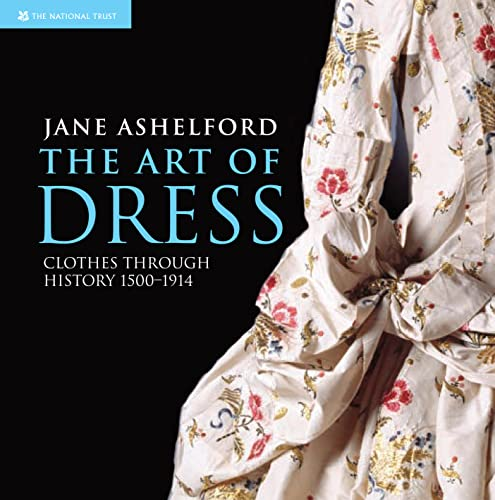 9781905400799: The Art of Dress: Clothes Through History 1500-1914