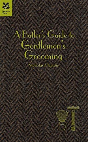 A Butler's Guide to Gentlemen's Grooming: Clayton, Nicholas