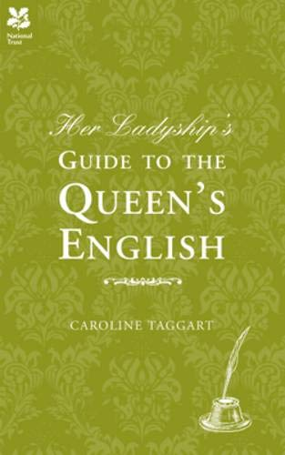 9781905400935: Her Ladyship's Guide to the Queen's English