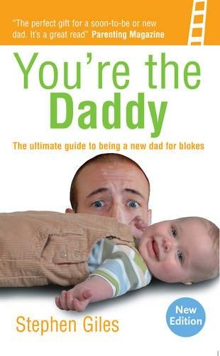 9781905410415: You're the Daddy: The ultimate guide to being a new Dad for blokes