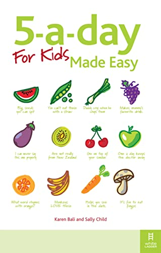 9781905410422: 5-a-day For Kids Made Easy: Quick and easy recipes and tips to feed your child more fruit and vegetables and convert fussy eaters