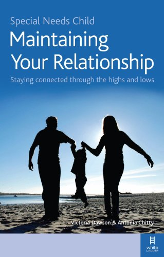 9781905410569: Special Needs Child: Maintaining Your Relationship: A couple's guide to having a relationship that works