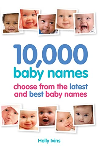 9781905410637: 10,000 Baby Names: How to choose the best name for your baby