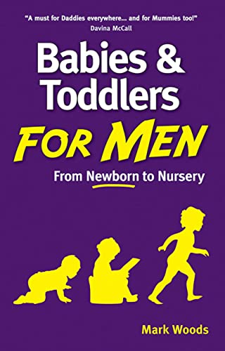 9781905410910: Babies and Toddlers for Men: From Newborn to Nursery