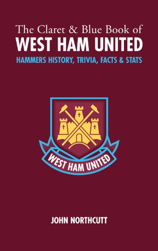 9781905411023: The Claret and Blue Book of West Ham United: Hammers Trivia, History, Facts & Stats (Miscellany)