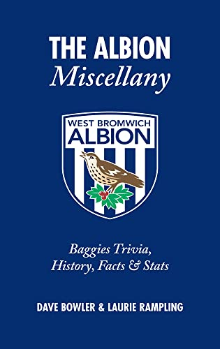 9781905411672: The Albion Miscellany (West Bromwich Albion FC): Baggies Trivia, History, Facts & Stats