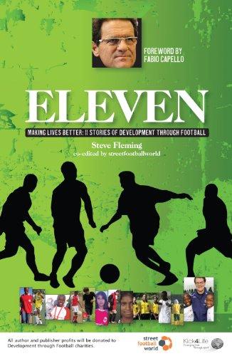 9781905411757: Eleven: Making Lives Better: 11 Stories of Development Through Football