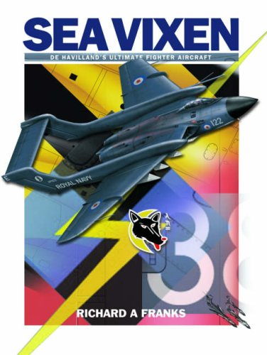 9781905414048: De Havilland Sea Vixen: De Havilland's Ultimate Fighter Aircraft