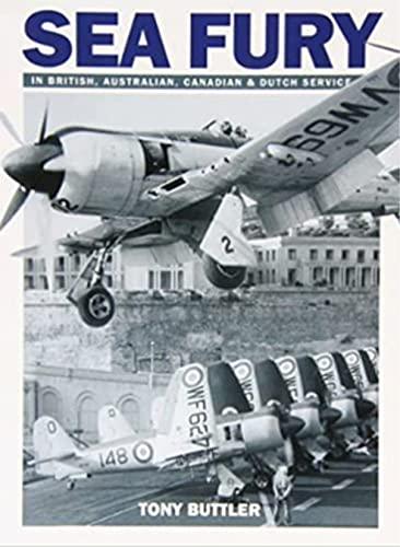 9781905414116: Sea Fury: In British, Australian, Canadian & Dutch Service
