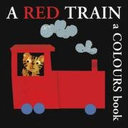 9781905417933: A Red Train: A Colours Book (Mark the Mountain Guide)