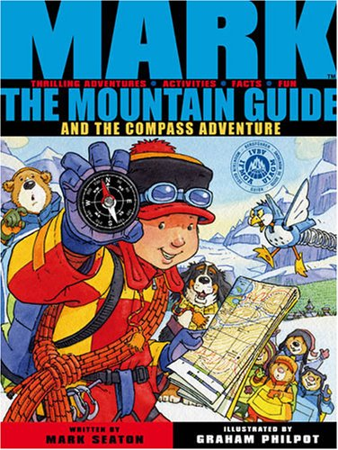 9781905417988: Mark the Mountain Guide and the Compass Adventure. Mark Seaton
