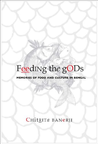 Feeding the Gods: Memories of Food and Culture in Bengal (1905422105) by Chitrita Banerji