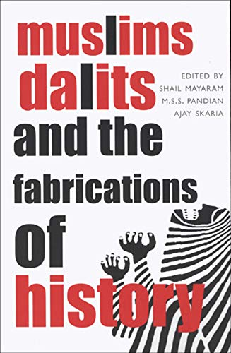Muslims, Dalits, and the Fabrications of History: Edited by Shail