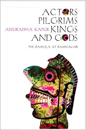 9781905422203: Actors, Pilgrims, Kings and Gods: The Ramlila of Ramnagar