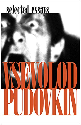 Vsevolod Pudovkin: Selected Essays: Richard Taylor