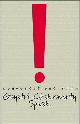 Conversations with Gayatri Chakravorty Spivak: Suzana Milevska,Swapan Chakravorty,Tani