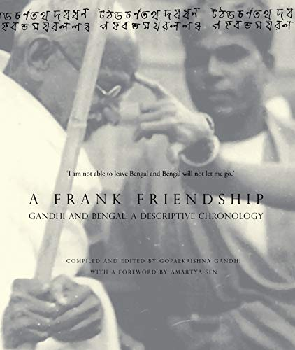 9781905422630: A Frank Friendship: Gandhi and Bengal: A Descriptive Chronology