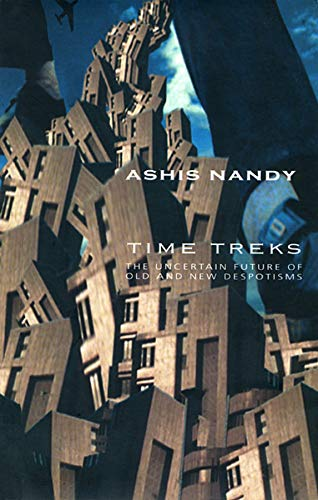 9781905422814: Time Treks: The Uncertain Future of Old and New Despotisms