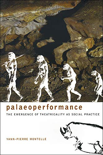 9781905422821: Palaeoperformance: The Emergence of Theatricality as Social Practice (Enactments)
