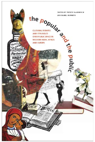 9781905422869: The Popular and the Public: Cultural Debates and Struggles over Public Space in Modern India, Africa and Europe