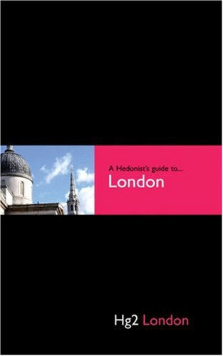 9781905428038: Hedonist's Guide To London 1st Edition (A Hedonist's Guide to...)