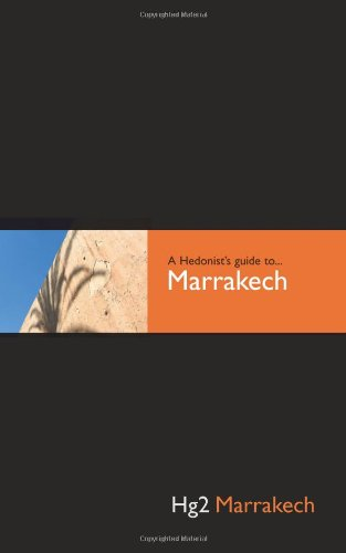 9781905428069: Hedonist's Guide To Marrakech 2nd Edition (A Hedonist's Guide to...)