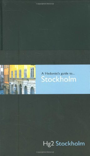 9781905428243: A Hedonist's Guide to Stockholm (Hg2: A Hedonist's Guide to...)