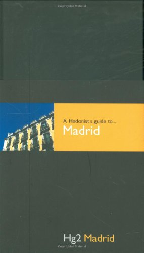 9781905428298: A Hedonist's Guide to Madrid