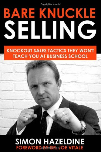 9781905430055: Bare Knuckle Selling: Knockout Sales Tactics They Won't Teach You at Business School