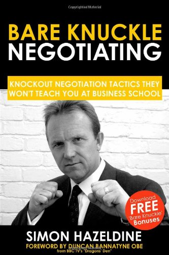 9781905430147: Bare Knuckle Negotiating: Knockout Negotiation Tactics They Won't Teach You At Business School