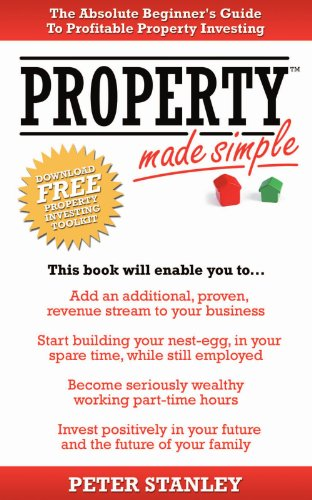 9781905430161: Property Made Simple: The Absolute Beginner's Guide To Profitable Property Investing