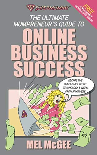 9781905430512: Supermummy: The Ultimate Mumpreneur's Guide to Online Business Success