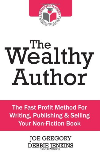 9781905430697: The Wealthy Author: The Fast Profit Method For Writing, Publishing & Selling Your Non-Fiction Book