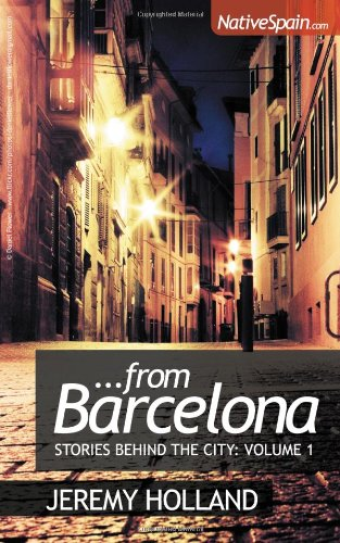 9781905430741: From Barcelona: Stories Behind The City Vol 1