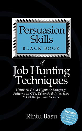 9781905430857: Persuasion Skills Black Book of Job Hunting Techniques: Using NLP and Hypnotic Language Patterns to Get the Job You Deserve