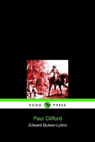 Paul Clifford (Dodo Press): Bulwer-Lytton Edward Bulwer-Lytton