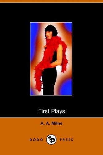 First Plays of A A Milne (Dodo Press): A. A. Milne