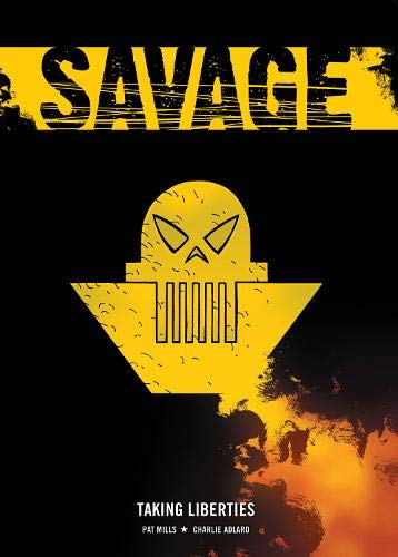 9781905437283: The Complete Savage: Taking Liberties