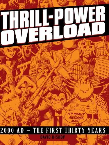9781905437955: Thrill-power Overload: Thirty Years of 2000 AD