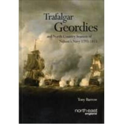 9781905438006: Trafalgar Geordies and North Country Seamen of Nelson's Navy 1793-1815