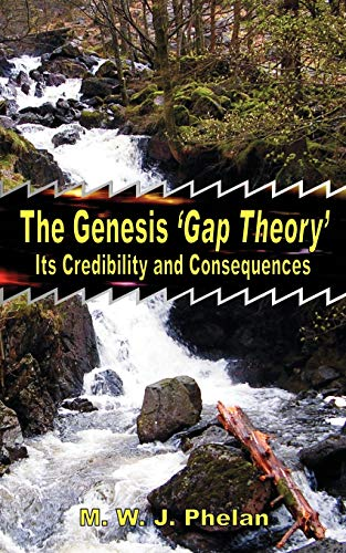 9781905447022: The Genesis 'Gap Theory': Its Credibility and Consequences