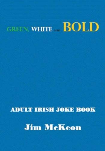 Green White and BOLD: Adult Irish Joke: McKeon, Jim
